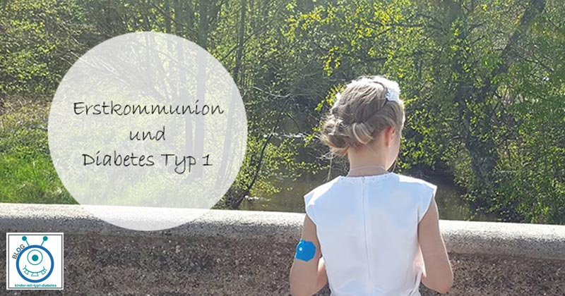 kids diabetes erstkommunion erfahrung blog