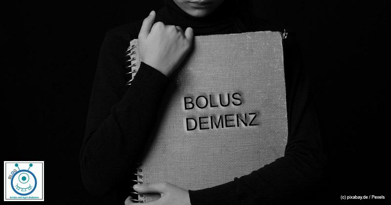 Pubertät, Diabetes und Bolus Demenz